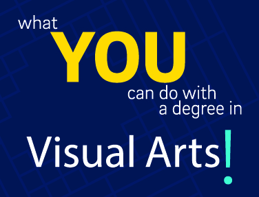 What you can do with degree in Visual Arts